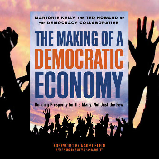 The book cover for The Making of a Democratic Economy, on a field of raised hands